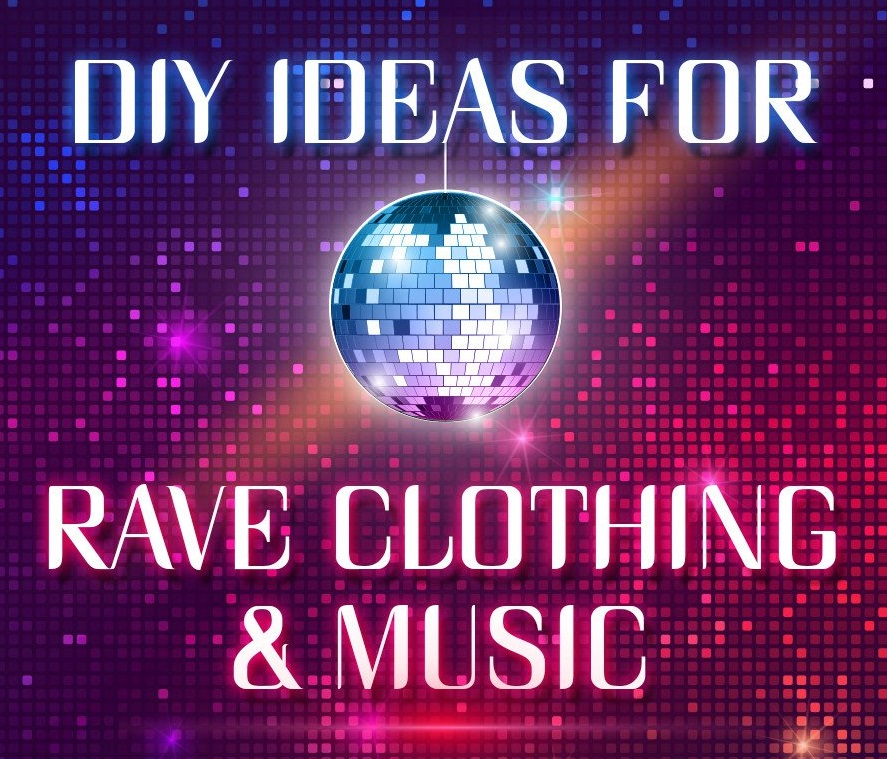 DIY Ideas for Rave Clothing