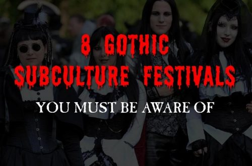8 Gotic Subculture Festivals You Must Be Aware Of