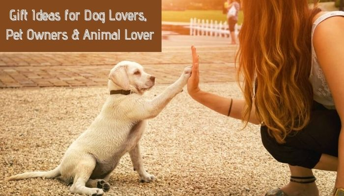 Gift Ideas for Dog Lovers, Pet Owners & Animal Lover