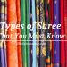 Types of Saree That You Must Know