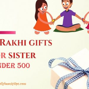 Rakhi Gifts For Sister Under 500